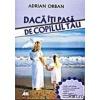 Adrian Orban Daca iti pasa de copilul tau