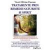 Viorel Olivian Pascanu Tratamente prin remedii naturale si spirit