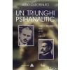 Aldo Carotenuto Un triunghi psihanalitic: Sabina Spielrein intre Jung si Freud