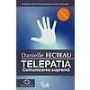 Danielle Fecteau Telepatia. Comunicarea suprema