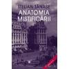 Stelian Tanase Anatomia mistificarii