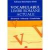 Adriana Stoichitoiu-Ichim VOCABULARUL LIMBII ROMANE ACTUALE. DINAMICA, INFLUENTE, CREATIVITATE