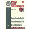 Tony Brill Tipologia legendei populare romanesti, vol. II - Legenda mitologica, legenda religioasa, legenda ist